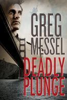 Greg Messel: Deadly Plunge