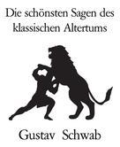 Gustav Schwab: Die schönsten Sagen des klassischen Altertums