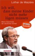 Lothar de Maizière: Ich will, dass meine Kinder nicht mehr lügen müssen ★★★★