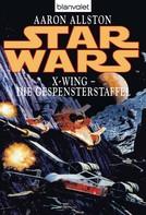 Aaron Allston: Star Wars. X-Wing. Die Gespensterstaffel ★★★★★