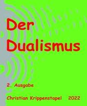 Der Dualismus