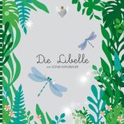 Die Libelle - Selbstliebe als Zauberstab