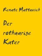 Renate Mattausch: Der rothaarige Kater
