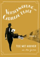 Akos Gerstner: Verschwörung am Cadillac Place 2: Tee mit Hoover ★★★★★