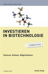 Investieren in Biotechnologie - simplified - Chancen, Risiken, Möglichkeiten