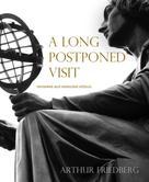 Arthur Friedberg: A Long Postponed Visit