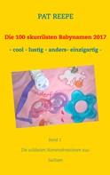 Pat Reepe: Die 100 skurrilsten Babynamen 2017 ★