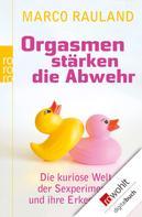 Marco Rauland: Orgasmen stärken die Abwehr ★★★★