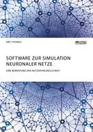 Eric Thomas: Software zur Simulation Neuronaler Netze. Eine Bewertung der Nutzerfreundlichkeit