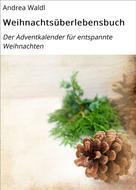 Andrea Waldl: Weihnachtsüberlebensbuch