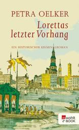 Lorettas letzter Vorhang - Ein historischer Kriminalroman