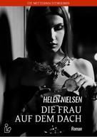 Helen Nielsen: DIE FRAU AUF DEM DACH
