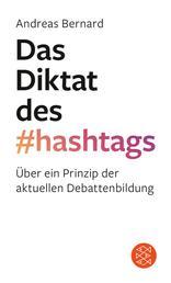 Das Diktat des Hashtags - Über ein Prinzip der aktuellen Debattenbildung