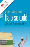 Volker Marquardt: Halb so wild ★★★