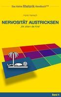Horst Hanisch: Rhetorik-Handbuch 2100 - Nervosität austricksen