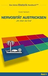 Rhetorik-Handbuch 2100 - Nervosität austricksen - Mir zittern die Knie