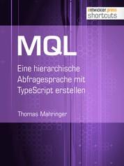 MQL - Eine hierarchische Abfragesprache mit TypeScript erstellen