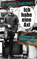Patrick Salmen: Ich habe eine Axt – Urlaub in den Misantropen ★★★★