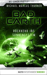Bad Earth 14 - Science-Fiction-Serie - Rückkehr ins Sonnensystem
