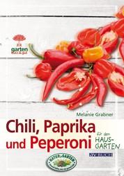 Chili, Paprika und Peperoni - für den Hausgarten