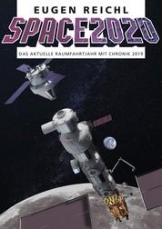 SPACE 2020 - Das aktuelle Raumfahrtjahr mit Chronik 2019