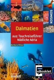 KOSMOS eBooklet: Tauchreiseführer Dalmatien - Aus dem Gesamtwerk:Tauchreiseführer Nördliche Adria