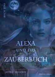 Alexa und das Zauberbuch - Buch Eins