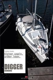 Digger Hamburg - Kleiner segeln, größer leben.