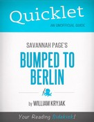 William Kryjak: Quicklet on Savannah Page's Bumped to Berlin (CliffNotes-like Summary)