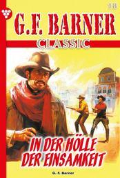 G.F. Barner Classic 18 – Western - In der Hölle der Einsamkeit