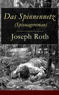 Joseph Roth: Das Spinnennetz (Spionageroman)