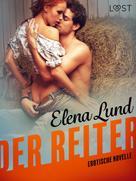 Elena Lund: Der Reiter: Erotische Novelle