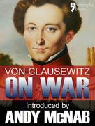 Carl von Clausewitz: On War - an Andy McNab War Classic ★