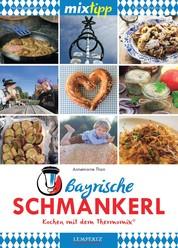 MIXtipp Bayrische Schmankerl - Kochen mit dem Thermomix TM5 und TM31