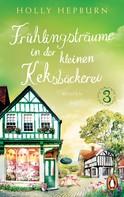 Holly Hepburn: Frühlingsträume in der kleinen Keksbäckerei (Teil 3) ★★★★