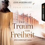 Der Traum von Freiheit - Speicherstadt-Saga, Teil 3 (Gekürzt)