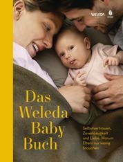 Das Weleda Babybuch - Positive Geburt, Wochenbett, intuitives Stillen & gesunder Babyschlaf