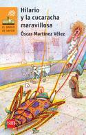 Óscar Martínez Vélez: Hilario y la cucaracha maravillosa ★★★★