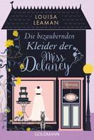 Louisa Leaman: Die bezaubernden Kleider der Miss Delaney ★★★★
