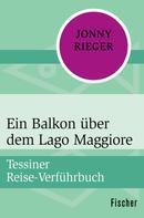 Jonny Rieger: Ein Balkon über dem Lago Maggiore