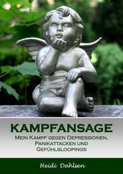 Kampfansage - Mein Kampf gegen Depressionen, Panikattacken und Gefühlsloopings