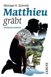 Matthieu gräbt - Kriminalroman