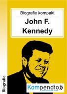 Robert Sasse: Biografie kompakt: John F. Kennedy