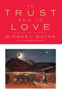 Michael Mayne: To Trust and To Love