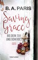B.A. Paris: Saving Grace - Bis dein Tod uns scheidet ★★★★