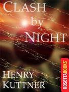 Henry Kuttner: Clash by Night