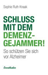 Schluss mit dem Demenz-Gejammer! - So schützen Sie sich vor Alzheimer