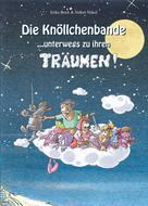 Erika Bock: Die Knöllchenbande ... unterwegs zu ihren Träumen