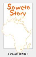 Oswald Brandt: Soweto Story