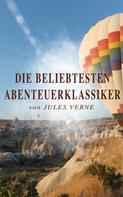 Jules Verne: Die beliebtesten Abenteuerklassiker von Jules Verne ★★★